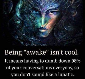 being awake not cool