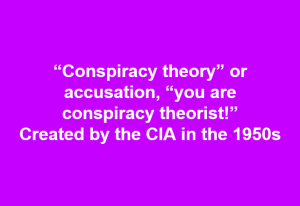 CIA coined Conspiracy theorist
