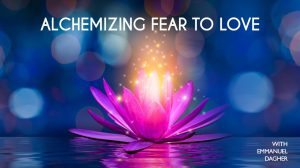 Fear to Love Alchemy